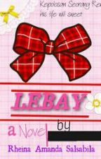 LEBAY  by ChanasSalsabila