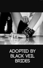 Adopted by Black Veil Brides {BVB, PTV, SWS} by Xxmusic247xX