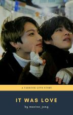 It Was Love - Vkook (COMPLETED) by maxine_jung