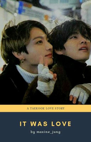 It Was Love - Vkook (COMPLETED)