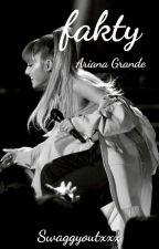 Fakty Ariana Grande by Swaggyoutxxx