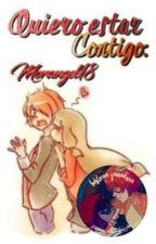 Quiero estar contigo  by Morangel18