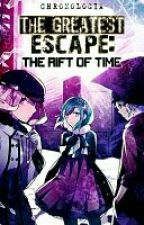 The Greatest Escape: The Rift Of Time by Chronologia