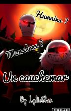 [UnderFell] Humains ? Monstres ? Un Cauchemar by UnderClub