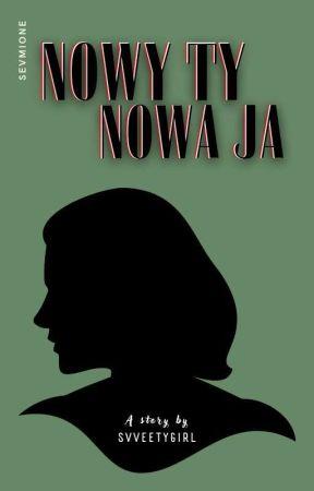 Nowy Ty, Nowa Ja ❤ Sevmione by svveetygirl