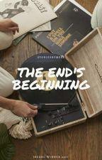 Η Αρχή Του Τέλους [The End's Beginning]  by iittssmmaarryy