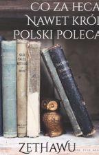 Co za heca, nawet król Polski poleca by ZetHaWu
