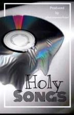 Holy Songs [mgc] by allvtimemichael