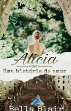 Alicia: uma história de amor by BelaBlair