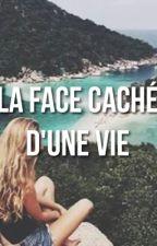 La face caché d'une vie  by _audrey11_