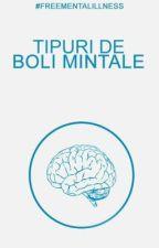 Tipuri de boli mintale by FreeMentalIllnessRO