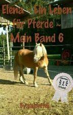 Elena - Ein Leben für Pferde ~ Mein Band 6 by palonifeli