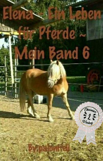 Elena - Ein Leben für Pferde ~ Mein Band 6