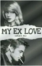 My EX Love by Devilish_Oreo