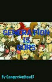 Generation is OURS by SanggreAmihan13