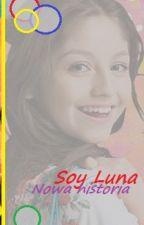 Soy Luna. Nowa historia - PRZERWANE by Fjonkaaaa13