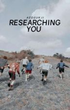 Researching You   REVISING by aereine-