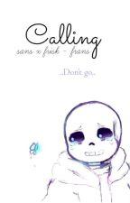 Calling || Sans x Frisk - Frans by -chxracter