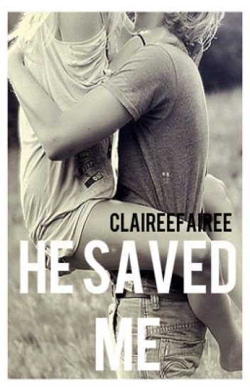 He Saved Me - COMPLETED