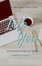 Into You: Random Maichard One-Shots by fymaichard