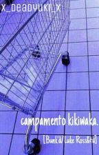 Campamento Kikiwaka. [Bunk'd/Luke Ross & tú]. by x_DeadYuki_x