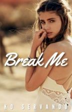 Break Me by KDServando