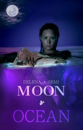 Moon & Ocean (Delena Fantasy/Fanfiction) by Delena_x_Semi