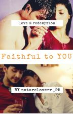 Faithful to You..!!!TheWattys2017 by natureloverr_95