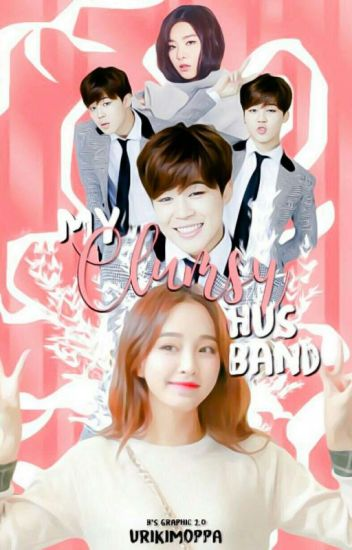 ⌈ COMPLETED ⌋ My Clumsy Husband   내 서투른 남편