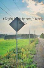 ( thiên bình harem ) black night by Ameliajonse