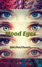 Mood Eyes  by MyHolyGhost16