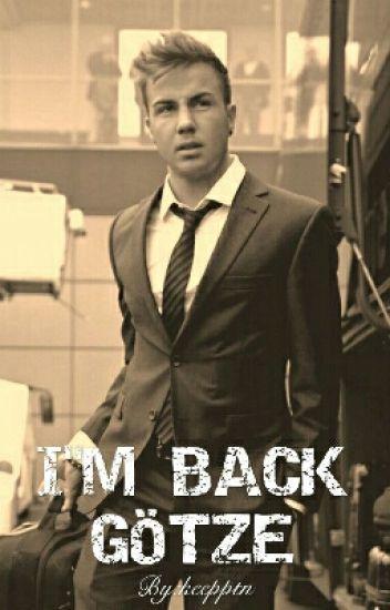 I'm Back Götze