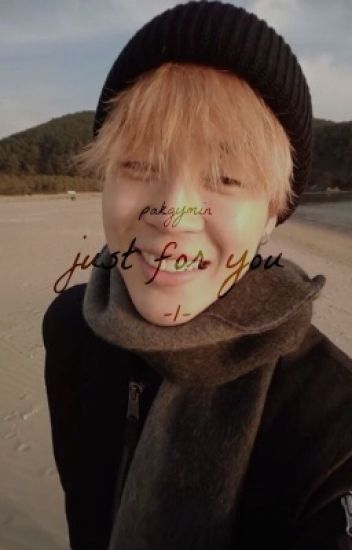 Just for You | pjm.  [BOOK 1] ✔️