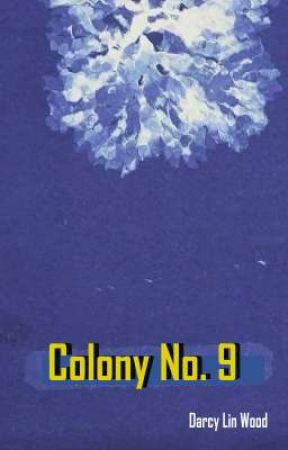Colony No. 9 by DarcyLinWood