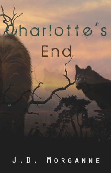 Charlotte's End [Being Edited] by JDPseudonymMorgan