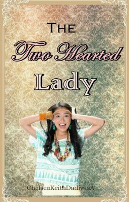 the two hearted lady kathniel fan fic dec 26 2013 young lady with two