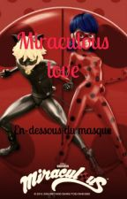 Miraculous love-En-dessous du masque by Rotesiasdhocq
