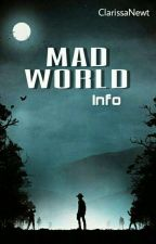 Mad World Info by ClarissaNewt