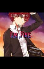 Karma x Reader - I'm Fine. (help me...) by KaitlynAndMelody