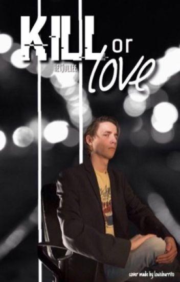 Kill or Love || JoLi