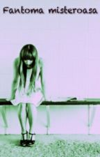 fantoma misterioasa by ManeaNicolae