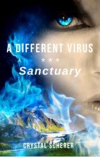A Different Virus - Sanctuary (Book two in a two part series) by CrystalScherer