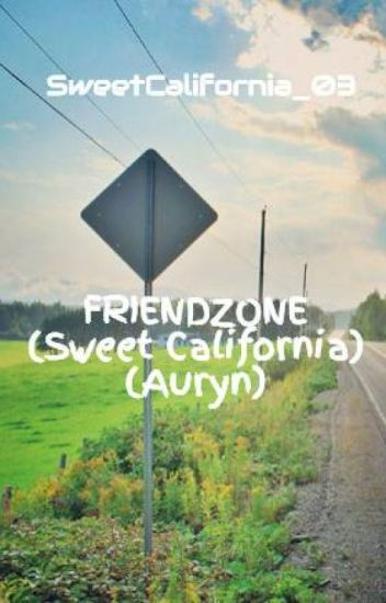 FRIENDZONE (Sweet California) (Auryn)