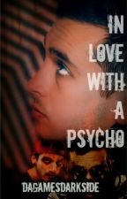 In Love with a Psycho by TwentyOneWills