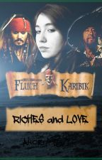 Riches and Love - Fluch der Karibik by Nicki1960