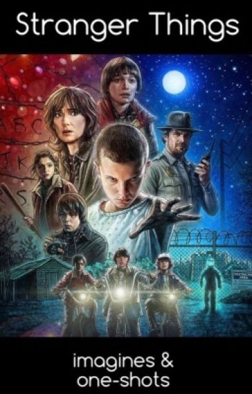Stranger Things: Imagines & One-Shots (DISCONTINUED)
