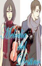 Melodía Del Destino (Shingeki no Kyojin-RivaMika,LevixMikasa) by Naty1611