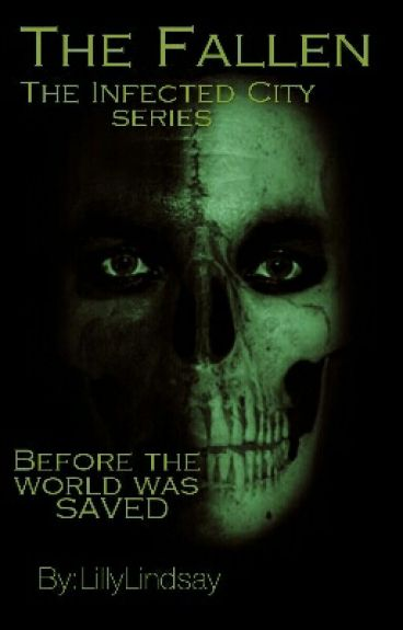 The Fallen: The Infected City Series by LillyLindsay