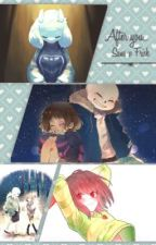 After you... (Sans X Frisk) {Terminada} by Determinated_Frisk