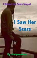 I Saw Her Scars by cindywuzheer